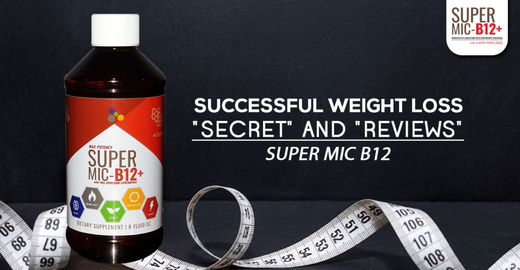 Successful Weight Loss Secret and Reviews - Super MIC B12