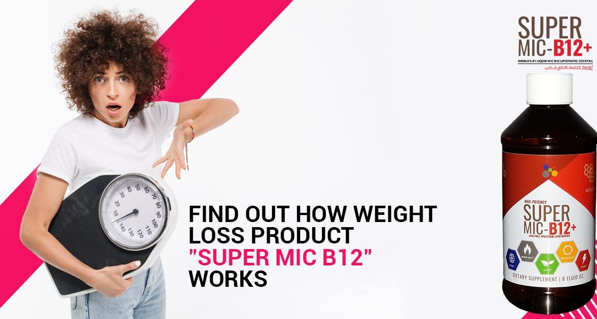 Find out how weight loss product Super MIC B12 works