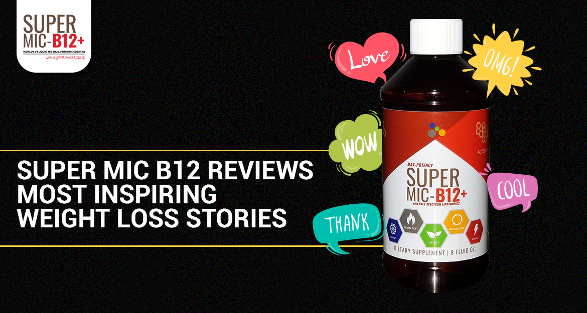 Super MIC B12 Reviews - Most Inspiring Weight Loss Stories