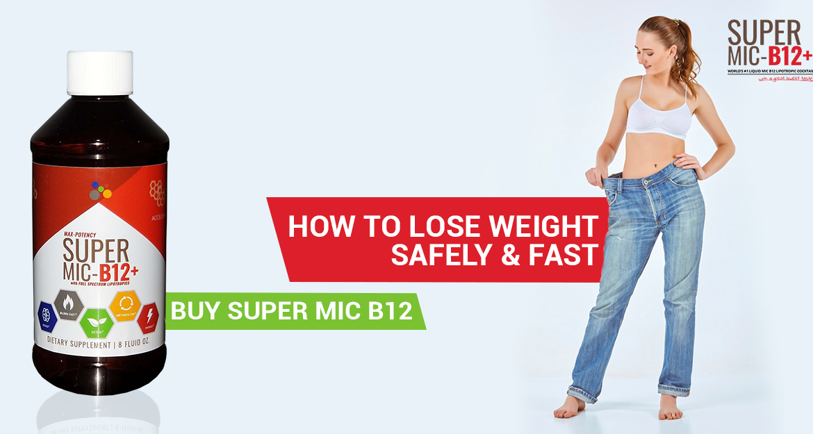 How to Lose Weight Safely & Fast - Buy Super MIC B12