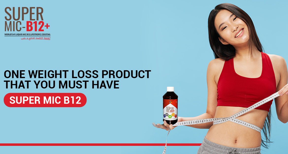 Super MIC B12- One Weight Loss Product that you Must have
