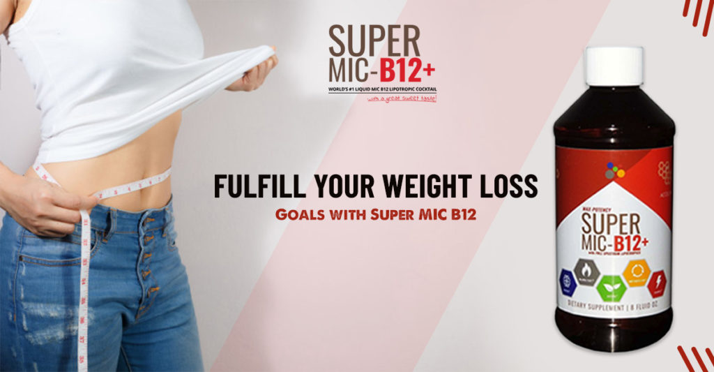 Fulfill your Weight Loss Goals with Super MIC B12