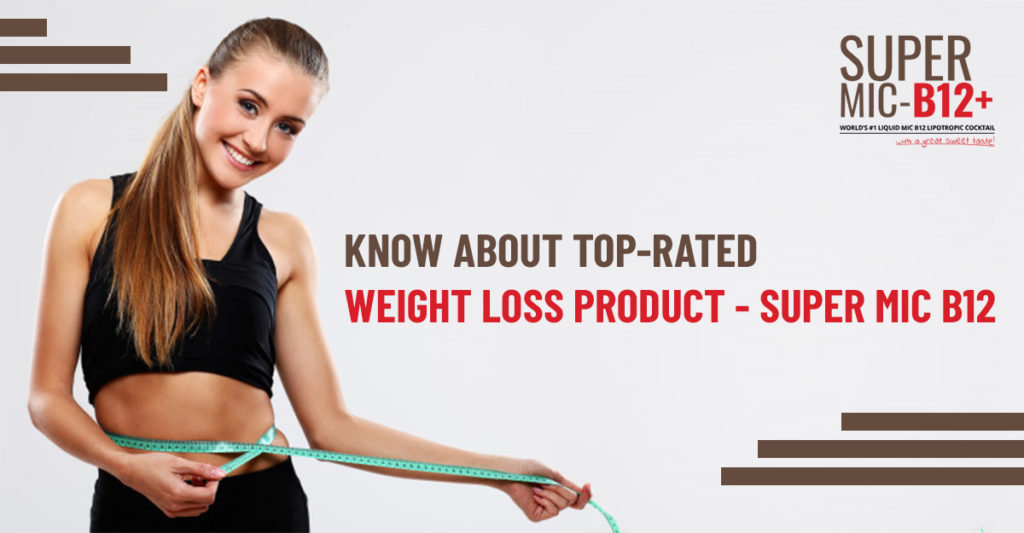 Know about Top-rated Weight Loss Product - Purchase Super MIC B12