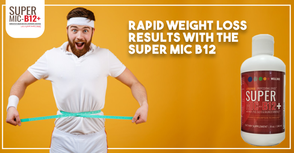 Rapid weight loss results with the Super MIC B12