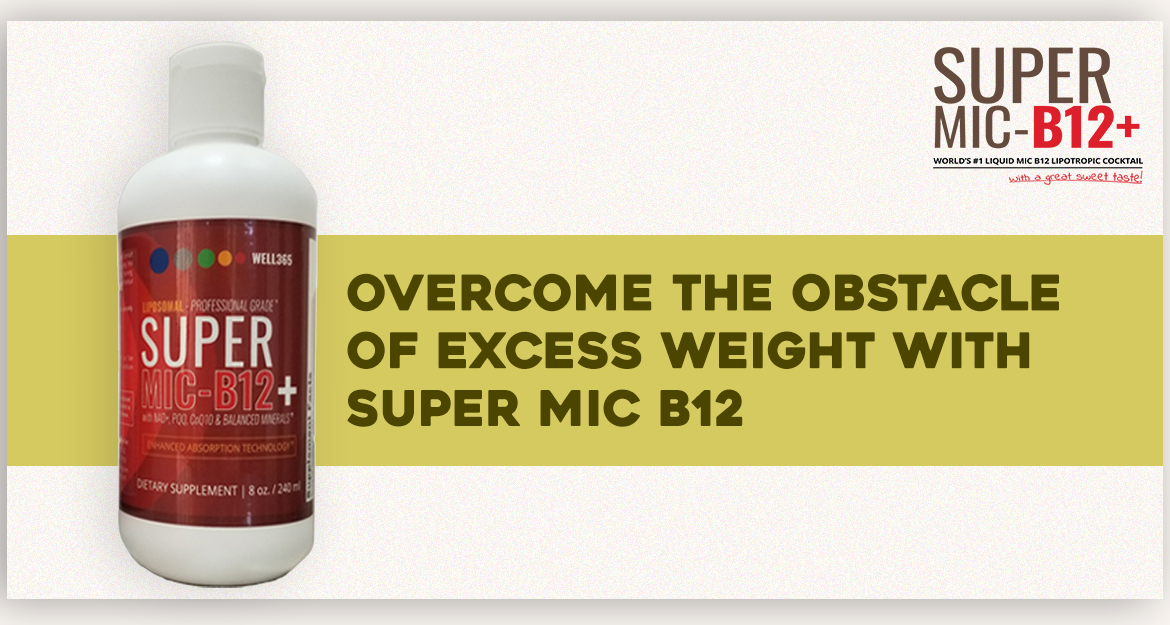 Overcome the Obstacle of Excess Weight with Super MIC B12