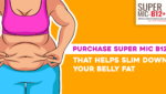 Purchase Super MIC B12 That Helps Slim Down your Belly Fat