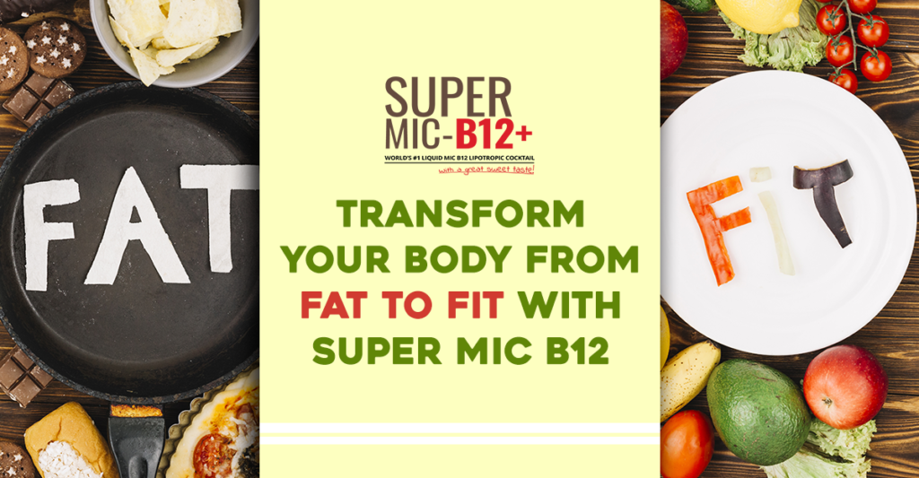 Transform your Body from Fat to Fit with Super MIC B12