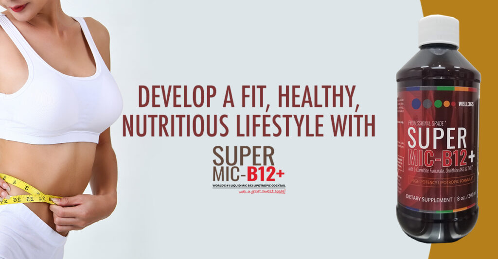 Develop a Fit, Healthy, Nutritious Lifestyle with Super MIC B12